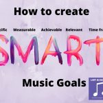 How to plan Music Goals that ensure you make Consistent Progress
